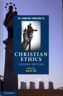 The Cambridge Companion to Christian Ethics