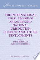 The International Legal Regime of Areas beyond National Jurisdiction