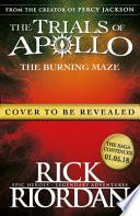 Burning Maze (the Trials of Apollo Book 3) The