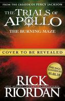 Burning Maze  the Trials of Apollo Book 3  The