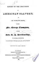 Report of the Discussion on American Slavery ...