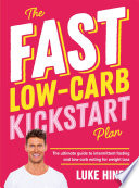 """The Fast Low-Carb Kickstart Plan"" by Luke Hines"