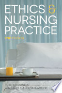 """Ethics and Nursing Practice"" by Ruth Chadwick, Ann Gallagher"