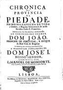Chronica da Provincia da Piedade, primeira Capucha de toda a Ordem e Regular Observancia de nosso Serafico Padre S. Francisco