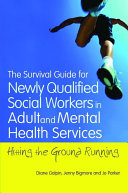 The Survival Guide for Newly Qualified Social Workers in Adult and Mental Health Services