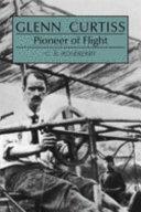 Glenn Curtiss, Pioneer of Flight
