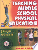 """Teaching Middle School Physical Education: A Standards-based Approach for Grades 5-8"" by Bonnie S. Mohnsen"