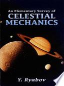 An Elementary Survey of Celestial Mechanics