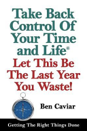 Take Back Control of Your Time and Life