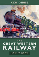 The Great Western   How it Grew
