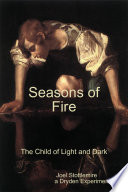 Seasons Of Fire The Child Of Light And Dark