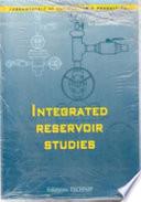 Integrated Reservoir Studies
