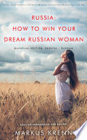 RUSSIA  HOW TO WIN YOUR DREAM RUSSIAN WOMAN