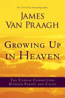 Growing Up in Heaven [Pdf/ePub] eBook