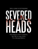 Severed Heads: The Hearts of the Helpless, We Die In Gray Skies, the Wicked Within