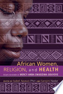 African Women  Religion  and Health Book