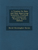 A Treatise On Slate And Slate Quarrying