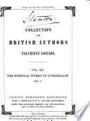 Voices of the night  Ballads and other poems  Poems on slavery  The Spanish student  The belfry of Bruges and other poems  Evangeline  The seaside and the fireside Book