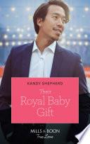 Their Royal Baby Gift Mills Boon True Love Christmas At The Harrington Park Hotel Book 2