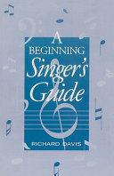 A Beginning Singer s Guide Book