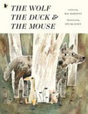 The Wolf  the Duck and the Mouse Book