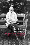 Lev Tolstoy: Photoalbum (more than 500 unique living photos of Lev Tolstoy, his family and friends)