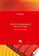 Recent Developments on Power Inverters