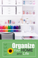 Organize Your Home and Life