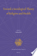 Toward a Sociological Theory of Religion and Health
