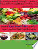 Best Bet Raw Food Diet Cookbook   Serve 200 Pure Fresh Flagship Recipes When Diet Is Wrong Medicine Is of No Use When Diet Is Correct Medicine Is of No Need  Ayurvedic Proverb