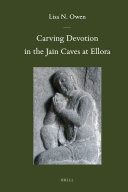 Carving Devotion in the Jain Caves at Ellora