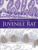 Atlas of Histology of the Juvenile Rat
