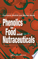 """Phenolics in Food and Nutraceuticals"" by Fereidoon Shahidi, Marian Naczk"