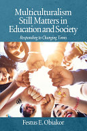 Multiculturalism Still Matters in Education and Society