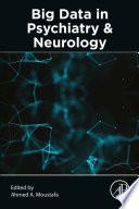 Big Data in Psychiatry and Neurology