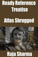 Ready Reference Treatise: Atlas Shrugged