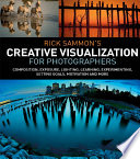 Rick Sammon   s Creative Visualization for Photographers Book