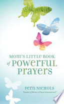 Mom's Little Book of Powerful Prayers