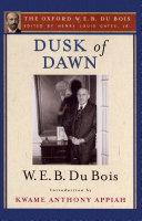 Dusk of Dawn (The Oxford W. E. B. Du Bois) ebook