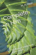 Complete in Him: The Radical Simplicity of Paul's Gospel