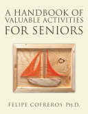 A Handbook of Valuable Activities for Seniors