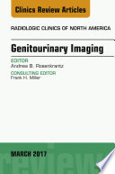 Genitourinary Imaging An Issue Of Radiologic Clinics Of North America E Book
