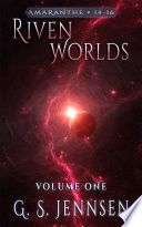 Riven Worlds  Volume One