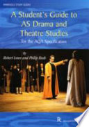 A Student S Guide To As Drama And Theatre Studies For The Aqa Specification Book PDF