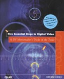 Five Essential Steps in Digital Video