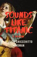 Sounds Like Titanic: A Memoir [Pdf/ePub] eBook