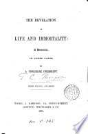 The Revelation Of Life And Immortality A Discourse By T C Thompson By A Yorkshire Incumbent