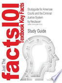 Studyguide for Americas Courts and the Criminal Justice System by Neubauer, ISBN 9780534628925