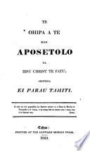 Te Ohipa a te mau Aposetolo, i Papai hia e Luka; iriti hia ei Parau Tahiti. Translated by Henry Nott