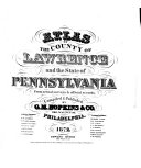 Atlas of the County of Lawrence and the State of Pennsylvania